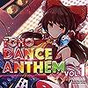 TOHO DANCE ANTHEM Vol.1[東方Project]