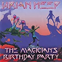 Magician's Birthday Party: Limited by URIAH HEEP (2016-01-13)