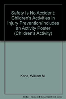 Safety Is No Accident: Children's Activities in Injury Prevention/Includes an Activity Poster (Children's Activity)