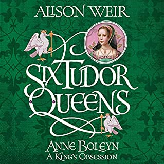 FREE FIRST CHAPTER: Six Tudor Queens: Anne Boleyn     Six Tudor Queens 2              By:                                                                                                                                 Alison Weir                               Narrated by:                                                                                                                                 Anna Bentinck                      Length: 33 mins     16 ratings     Overall 4.5