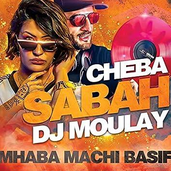 Mhaba Machi Basif (feat. Dj Mouley)
