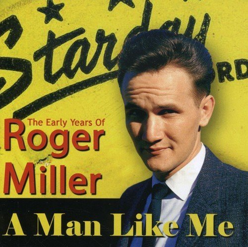 A Man Like Me - The Early Years of Roger Miller by Roger Miller (2013-05-03)