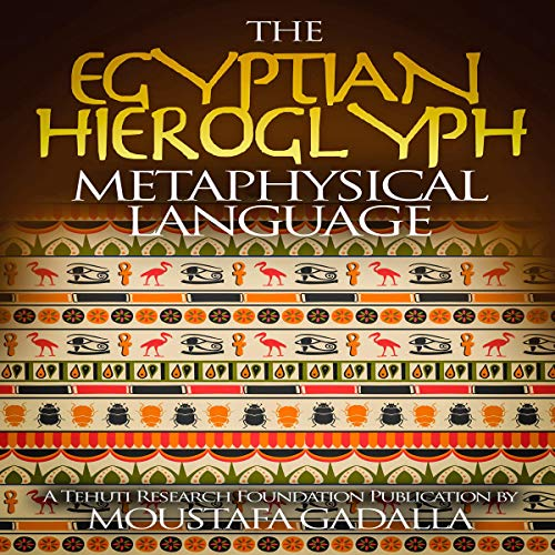 The Egyptian Hieroglyph Metaphysical Language  By  cover art