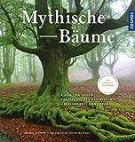 Mythische Bäume: Alte Kulte und Sagen, traditionelles Handwerk, zeitgemäßer Nutzen
