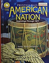 The American Nation: Beginnings Through 1877 Texas Edition by James West Davidson (2003-01-01)