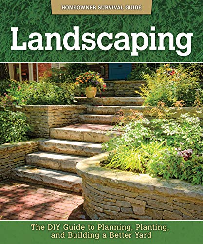 Landscaping: The DIY Guide to Planning, Planting, and Building a Better Yard (Homeowner Survival Guide) (English Edition)