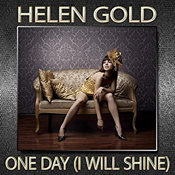 One Day (I Will Shine)