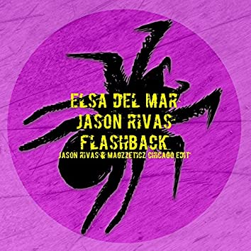 Flashback (Jason Rivas & Magzzeticz Chicago Edit)