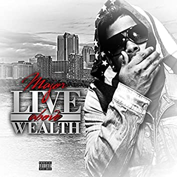 Live Above Wealth (Trap-a-Holics)