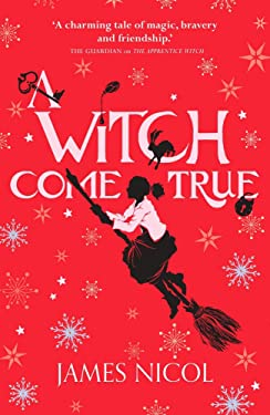 A Witch Come True (The Apprentice Witch)