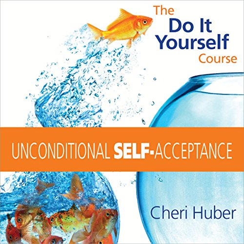 Unconditional Self-Acceptance audiobook cover art