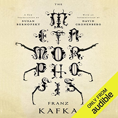 The Metamorphosis     A New Translation by Susan Bernofsky              By:                                                                                                                                 Franz Kafka,                                                                                        Susan Bernofsky (translator)                               Narrated by:                                                                                                                                 Edoardo Ballerini,                                                                                        Victor Bevine,                                                                                        Christa Lewis                      Length: 2 hrs and 33 mins     537 ratings     Overall 4.4