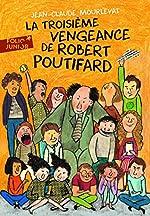 La Troisième Vengeance de Robert Poutifard de Jean-Claude Mourlevat