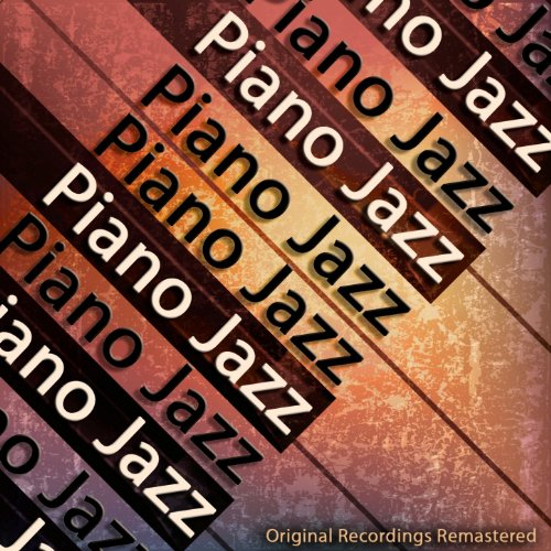Piano Jazz (100 Recordings Remastered)