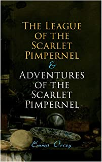The League of the Scarlet Pimpernel & Adventures of the Scarlet Pimpernel: Historical Action-Adventure Tales