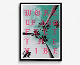 Woke Up And Felt The Vibe Poster Kanye West Song Lyrics Poster, Hypebeast Posters Prints, Rap Song Quote Poster, Music Lovers Poster Art (FRAME NOT INCLUDED) (12x18)