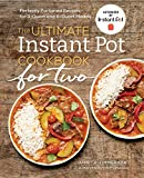 The Ultimate Instant Pot Cookbook for Two: Perfectly Portioned Recipes for 3-Quart and 6-Quart...