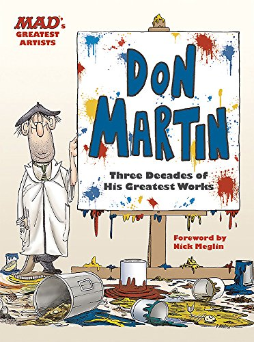 MAD\'s Greatest Artists: Don Martin: Three Decades of His Greatest Works
