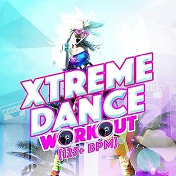 Xtreme Dance Workout (125+ BPM)