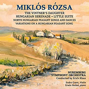 Milkos Rosa: Hungarian Serenade And Other works