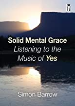 Solid Mental Grace: Listening to the Music of Yes