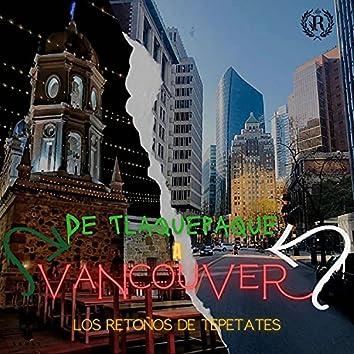 De Tlaquepaque a Vancouver