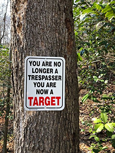 Minuteman Signs | You are No Longer A Trespasser, You are Now A Target Aluminum Sign
