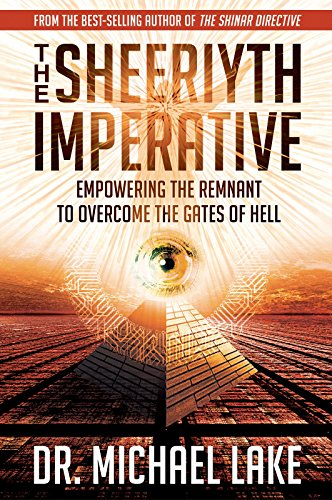 The Sheeriyth Imperative: Empowering the Remnant to Overcome the Gates of Hell