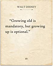 Walt Disney - Growing Old Is Mandatory - 11x14 Unframed Typography Book Page Print - Great Gift for Book Lovers, Also Makes a Great Gift Under $15