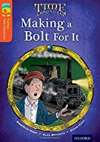 Oxford Reading Tree Treetops Time Chronicles: Level 13: Making a Bolt for It (Treetops. Time Chronicles)