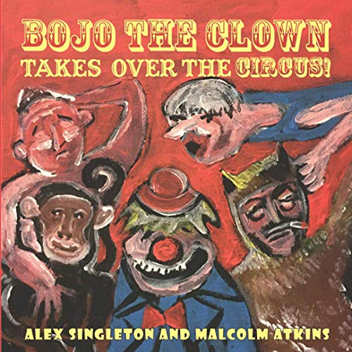 Bojo the Clown Takes Over the Circus