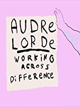 Audre Lorde: Working Across Difference