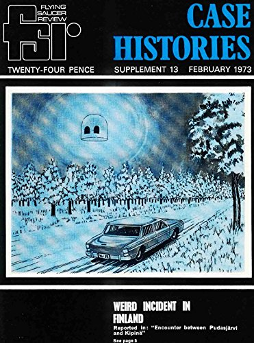 Flying Saucer Review - Case Histories - Supplement Thirteen: February 1973 (FSR) (English Edition)