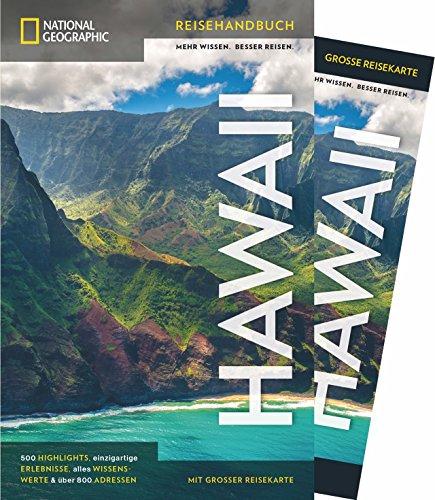 NATIONAL GEOGRAPHIC Reisehandbuch Hawaii: Der ultimative Reiseführer für alle Traveler. Mit über 500 Adressen und praktischer Faltkarte zum Herausnehmen.