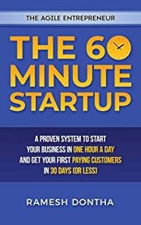 The 60-Minute Startup: A Proven System to Start Your Business in One Hour a Day and Get Your First Paying Customers in Thi...