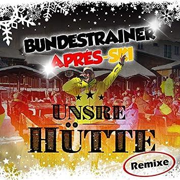Unsre Hütte (Remixe)