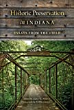 Historic Preservation in Indiana: Essays from the Field (English Edition)