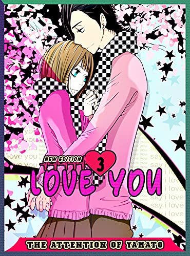 The Attention Of Yamato: Volume 3 - Love You Comedy Romance School Life Graphic Manga (English Edition)