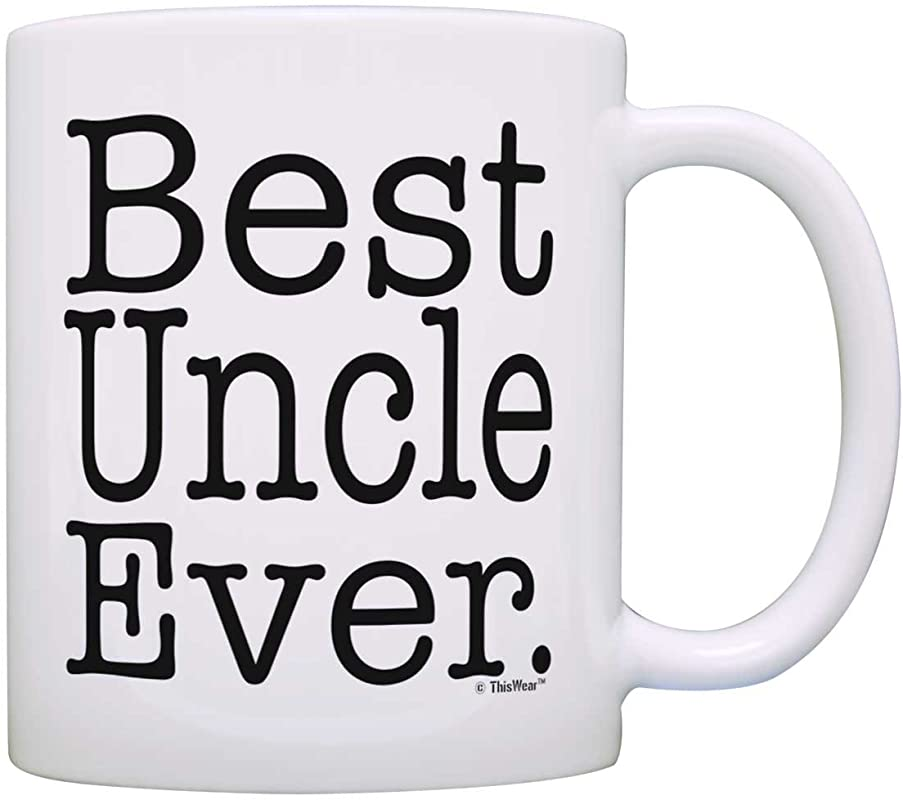 Uncle Father S Day Gift Best Uncle Ever Mug Uncle Birthday Gift For Uncles Coffee Mug Tea Cup White