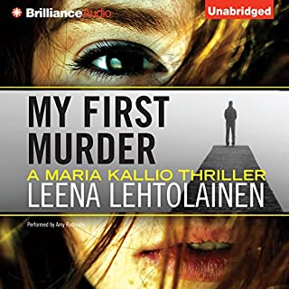 My First Murder     Maria Kallio, Book 1              Written by:                                                                                                                                 Leena Lehtolainen                               Narrated by:                                                                                                                                 Amy Rubinate                      Length: 7 hrs and 19 mins     Not rated yet     Overall 0.0