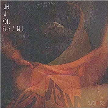 On a Roll (feat. F.A.M.E.)