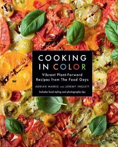 Cooking in Color: Vibrant Plant-Forward Recipes from the Food Gays