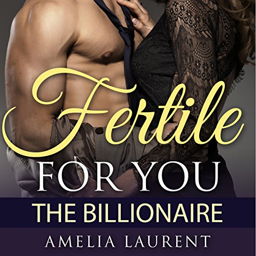 Fertile for You: The Billionaire audiobook cover art