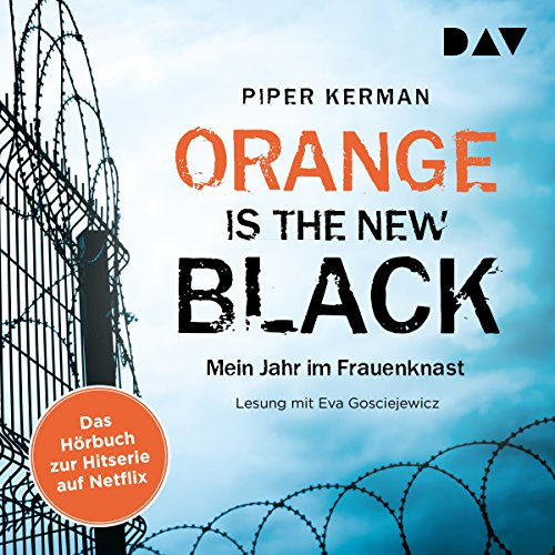 Orange Is the New Black: Mein Jahr im Frauenknast                   By:                                                                                                                                 Piper Kerman                               Narrated by:                                                                                                                                 Eva Gosciejewicz                      Length: 10 hrs and 50 mins     Not rated yet     Overall 0.0