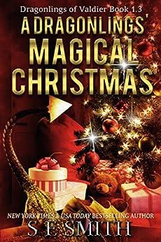 [S.E. Smith]のA Dragonling's Magical Christmas: A Dragonlings of Valdier Novella (English Edition)