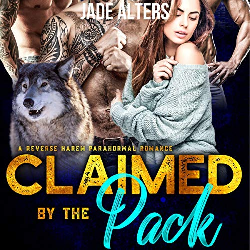 Claimed by the Pack: A Reverse Harem Paranormal Romance