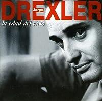 Edad Del Cielo: Sus Grandes Canciones by JORGE DREXLER (2004-05-03)