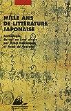 Mille ans de littérature japonaise - Une anthologie du VIIIe au XVIIIe siècle