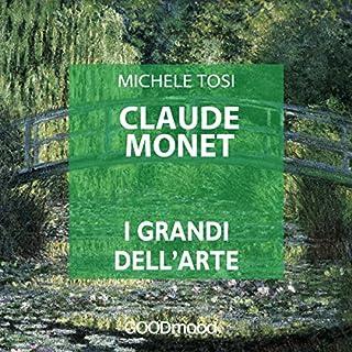 Claude Monet     I grandi dell'arte              Di:                                                                                                                                 Michele Tosi                               Letto da:                                                                                                                                 Ilaria Alice Tore,                                                                                        Mauro Ferreri                      Durata:  38 min     20 recensioni     Totali 4,5