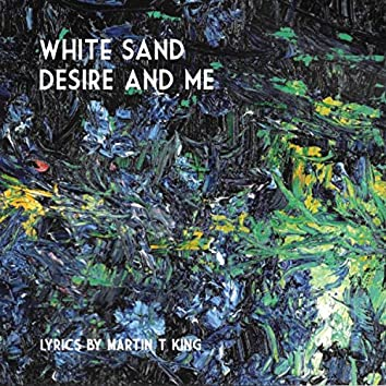 White Sand Desire and Me